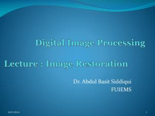 Digital Image Processing Lecture  : Image Restoration