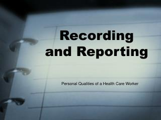 Recording and Reporting