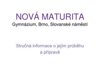 NOVÁ MATURITA  Gymnázium, Brno, Slovanské náměstí