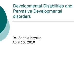 Developmental Disabilities and Pervasive Developmental disorders