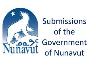 Submissions of the Government of Nunavut