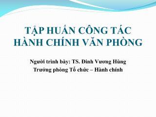 TẬP HUẤN CÔNG TÁC  HÀNH CHÍNH VĂN PHÒNG