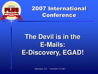 The Devil is in the  E-Mails:  E-Discovery, EGAD!