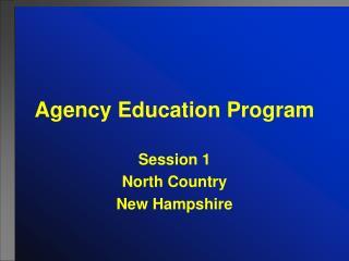Agency Education Program