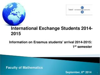 Information on Erasmus students' arrival 2014-2015:  1 st  semester