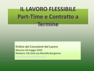 IL LAVORO FLESSIBILE Part-Time e Contratto a Termine
