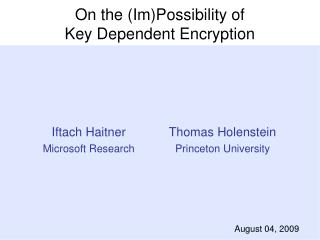 On the ( Im )Possibility of  Key Dependent Encryption