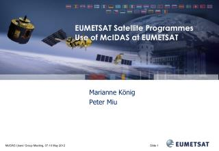 EUMETSAT Satellite Programmes Use of McIDAS at EUMETSAT