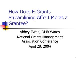 How Does E-Grants Streamlining Affect Me as a Grantee?