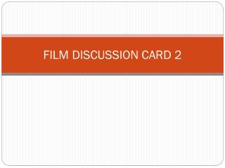 FILM DISCUSSION CARD 2