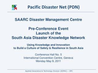 SAARC Disaster Management Centre Pre-Conference Event  Launch of the