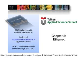 CCNA Exploration v5.0 Network fundamentals Yahdi Siradj yahdi@politekniktelkom.ac.id