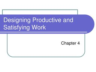Designing Productive and Satisfying Work
