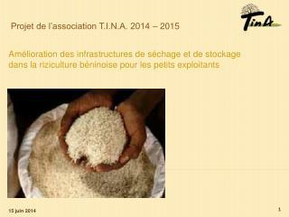 Projet de l'association T.I.N.A. 2014 – 2015