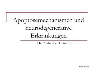 Apoptosemechanismen und neurodegenerative Erkrankungen
