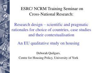 An EU qualitative study on housing Deborah Quilgars,