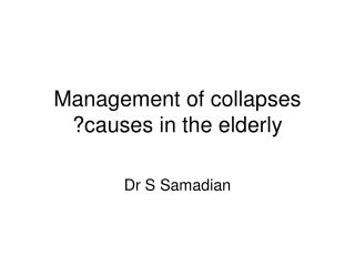 Management of collapses ?causes in the elderly