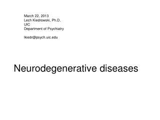 March 22, 2013 L ech  Kiedrowski, Ph.D. UIC Department of Psychiatry lkiedr@psych.uic