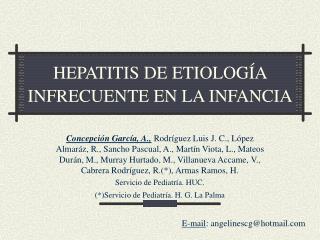 HEPATITIS DE ETIOLOG A INFRECUENTE EN LA INFANCIA