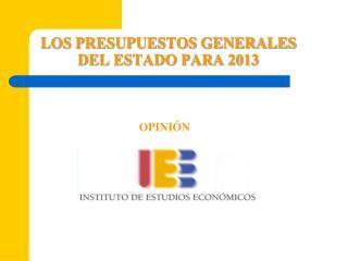 LOS PRESUPUESTOS GENERALES DEL ESTADO PARA 2013