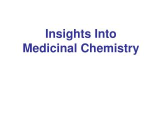 Insights Into  Medicinal Chemistry