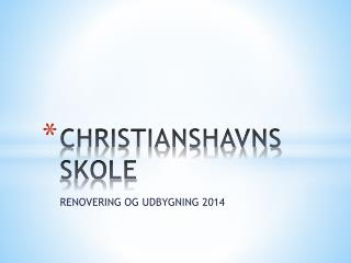 CHRISTIANSHAVNS SKOLE