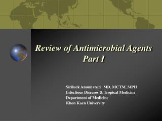 Review of Antimicrobial Agents Part I