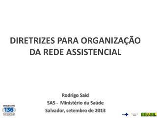 DIRETRIZES PARA ORGANIZAÇÃO DA REDE ASSISTENCIAL