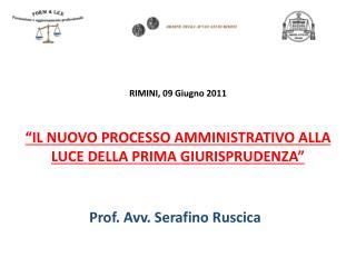 """RIMINI, 09 Giugno 2011 """"IL NUOVO PROCESSO AMMINISTRATIVO ALLA LUCE DELLA PRIMA GIURISPRUDENZA"""""""
