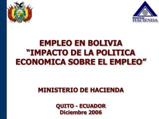 """EMPLEO EN BOLIVIA  """"IMPACTO DE LA POLITICA ECONOMICA SOBRE EL EMPLEO"""""""