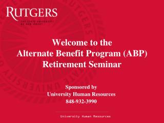 Welcome to the  Alternate Benefit Program (ABP) Retirement Seminar