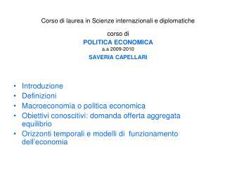 Introduzione Definizioni Macroeconomia o politica economica