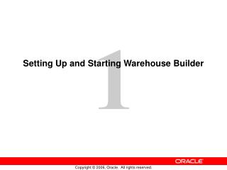 Setting Up and Starting Warehouse Builder