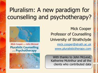 Pluralism: A new paradigm for counselling and psychotherapy?