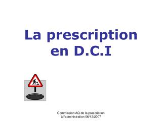La prescription en D.C.I