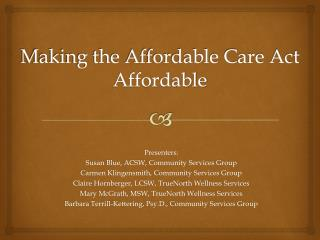 Making the Affordable Care Act Affordable