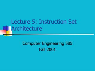 Lecture 5: Instruction Set Architecture