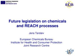 Future legislation on chemicals and REACH processes