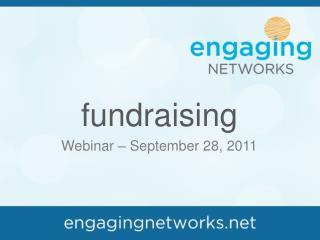 fundraising  Webinar � September 28, 2011
