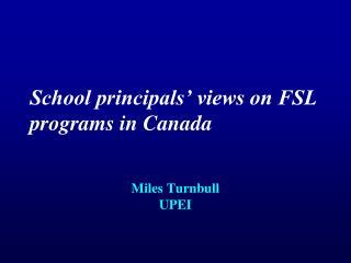 School principals' views on FSL programs in Canada