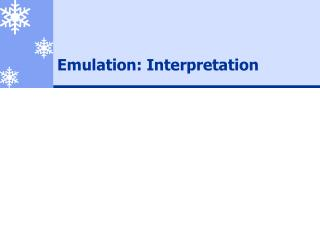 Emulation: Interpretation