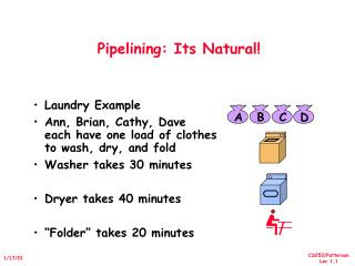 Pipelining: Its Natural!