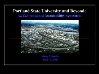 Portland State University and Beyond:  An Environmental Sustainability Assessment