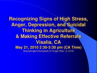 Recognizing Signs of High Stress, Anger, Depression, and Suicidal Thinking in Agriculture  Making Effective Referrals  V
