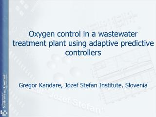 Oxygen control in a wastewater treatment plant using adaptive predictive controllers