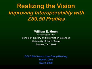 Realizing the Vision Improving Interoperability with Z39.50 Profiles