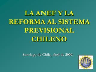 LA ANEF Y LA REFORMA AL SISTEMA PREVISIONAL CHILENO