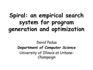 Spiral: an empirical search system  for program generation and optimization