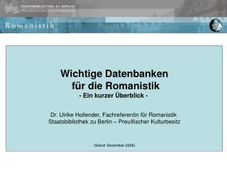 Wichtige Datenbanken  für die Romanistik - Ein kurzer Überblick -