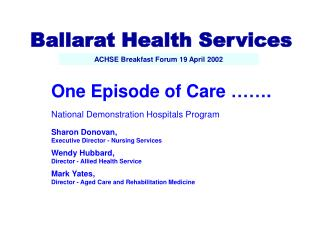 One Episode of Care ……. National Demonstration Hospitals Program Sharon Donovan,